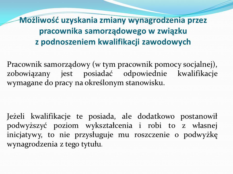 Możliwość uzyskania zmiany wynagrodzenia przez pracownika samorządowego w związku z podnoszeniem kwalifikacji zawodowych Pracownik samorządowy (w tym