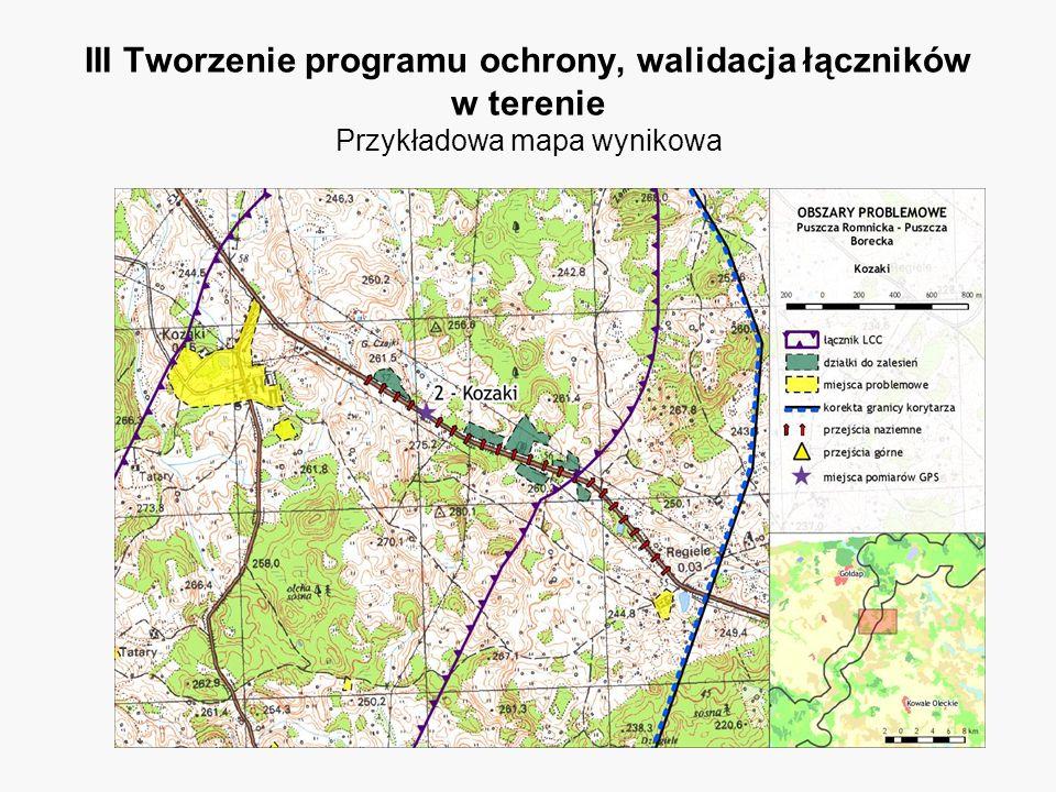 III Tworzenie programu ochrony, walidacja łączników w terenie Przykładowa mapa wynikowa