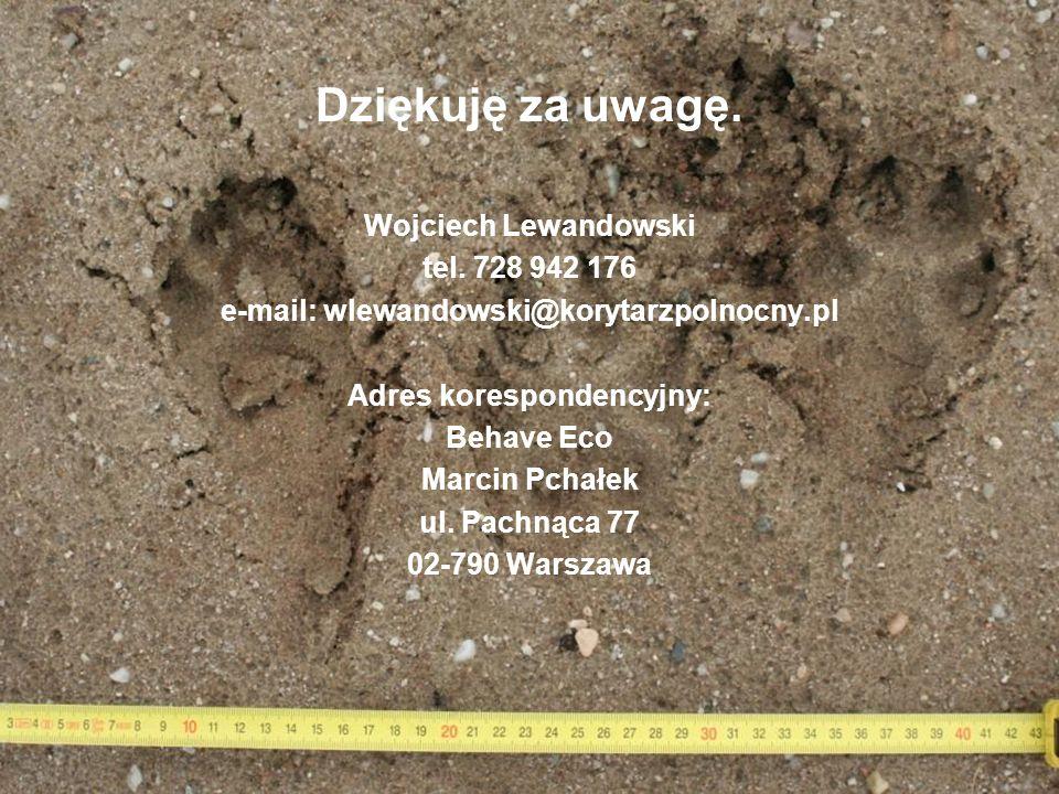 Dziękuję za uwagę. Wojciech Lewandowski tel. 728 942 176 e-mail: wlewandowski@korytarzpolnocny.pl Adres korespondencyjny: Behave Eco Marcin Pchałek ul