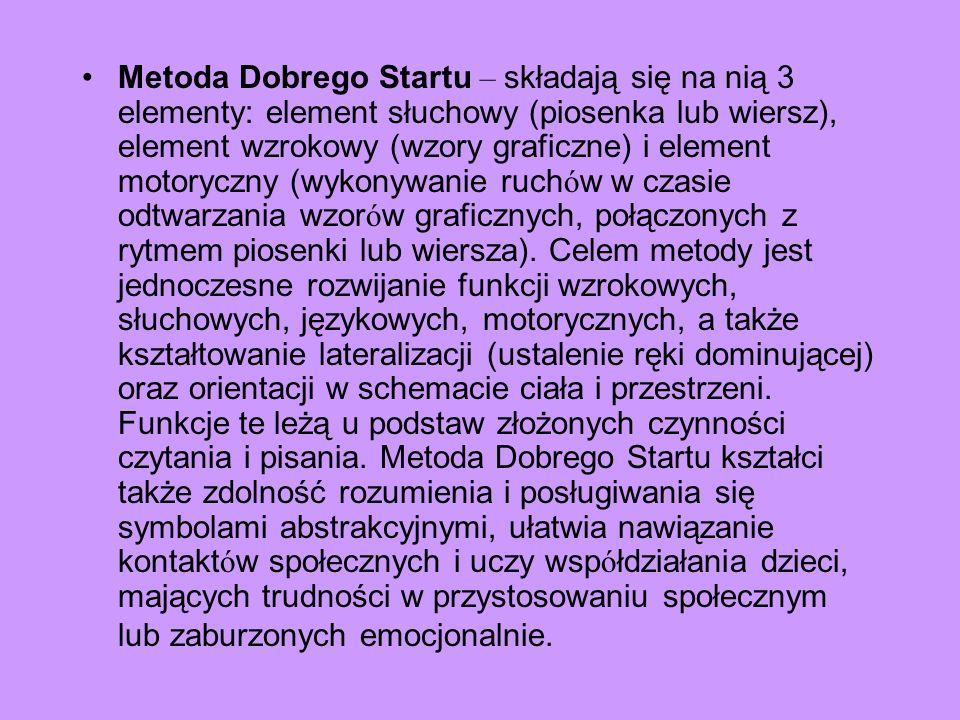 Metoda Dobrego Startu – składają się na nią 3 elementy: element słuchowy (piosenka lub wiersz), element wzrokowy (wzory graficzne) i element motoryczn