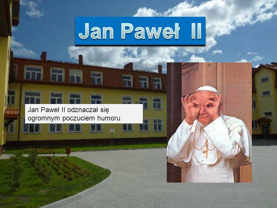JAN PAWEŁ II Nasz papież słynął z mądrości.