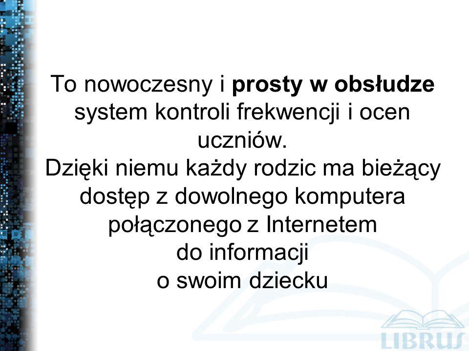 To nowoczesny i prosty w obsłudze system kontroli frekwencji i ocen uczniów.
