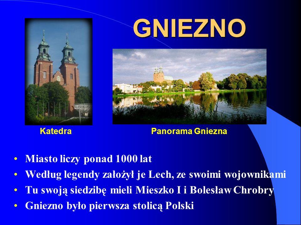 GNIEZNO Miasto liczy ponad 1000 lat Według legendy założył je Lech, ze swoimi wojownikami Tu swoją siedzibę mieli Mieszko I i Bolesław Chrobry Gniezno