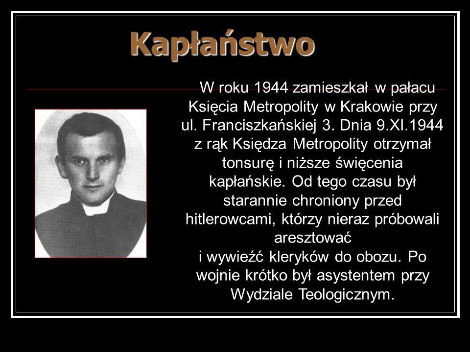 W roku 1944 zamieszkał w pałacu Księcia Metropolity w Krakowie przy ul. Franciszkańskiej 3. Dnia 9.XI.1944 z rąk Księdza Metropolity otrzymał tonsurę