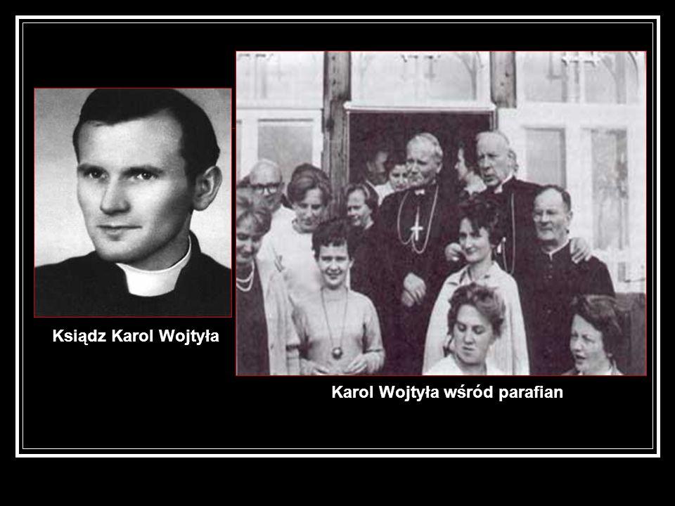Karol Wojtyła wśród parafian Ksiądz Karol Wojtyła
