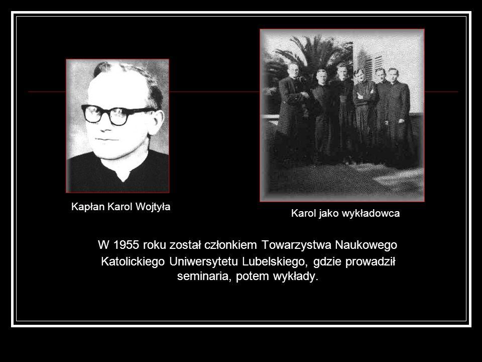 W 1955 roku został członkiem Towarzystwa Naukowego Katolickiego Uniwersytetu Lubelskiego, gdzie prowadził seminaria, potem wykłady. Kapłan Karol Wojty