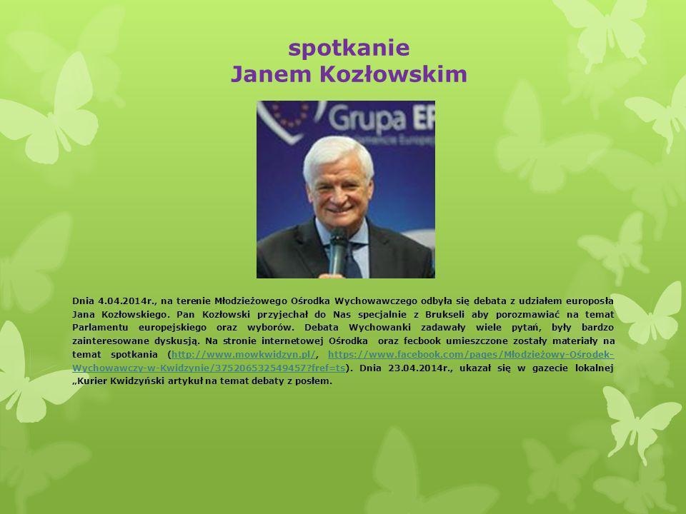 spotkanie Janem Kozłowskim Dnia 4.04.2014r., na terenie Młodzieżowego Ośrodka Wychowawczego odbyła się debata z udziałem europosła Jana Kozłowskiego.