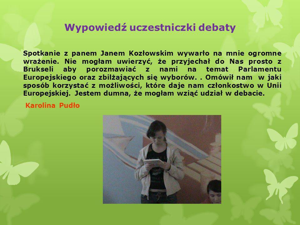 Debata wychowanek poprowadzona przez przewodnicząca samorządu uczniowskiego oraz Trybuna Młodzieżowego Koordynatorki zespołu Dominika Szachta oraz Karolina Pudło poprosiły do współpracy przewodnicząca samorządu uczniowskiego Paulina Moskaluk (w zeszłym roku została posłanką sejmu dzieci i młodzieży) oraz asystenta Trybuna Młodzieżowego do przeprowadzenia wśród wychowanek sondażu na temat korzyści z członkostwa Polski w Unii Europejskiej?