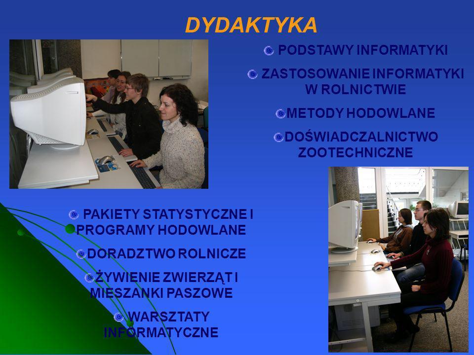 PODSTAWY INFORMATYKI ZASTOSOWANIE INFORMATYKI W ROLNICTWIE METODY HODOWLANE DOŚWIADCZALNICTWO ZOOTECHNICZNE DYDAKTYKA PAKIETY STATYSTYCZNE I PROGRAMY
