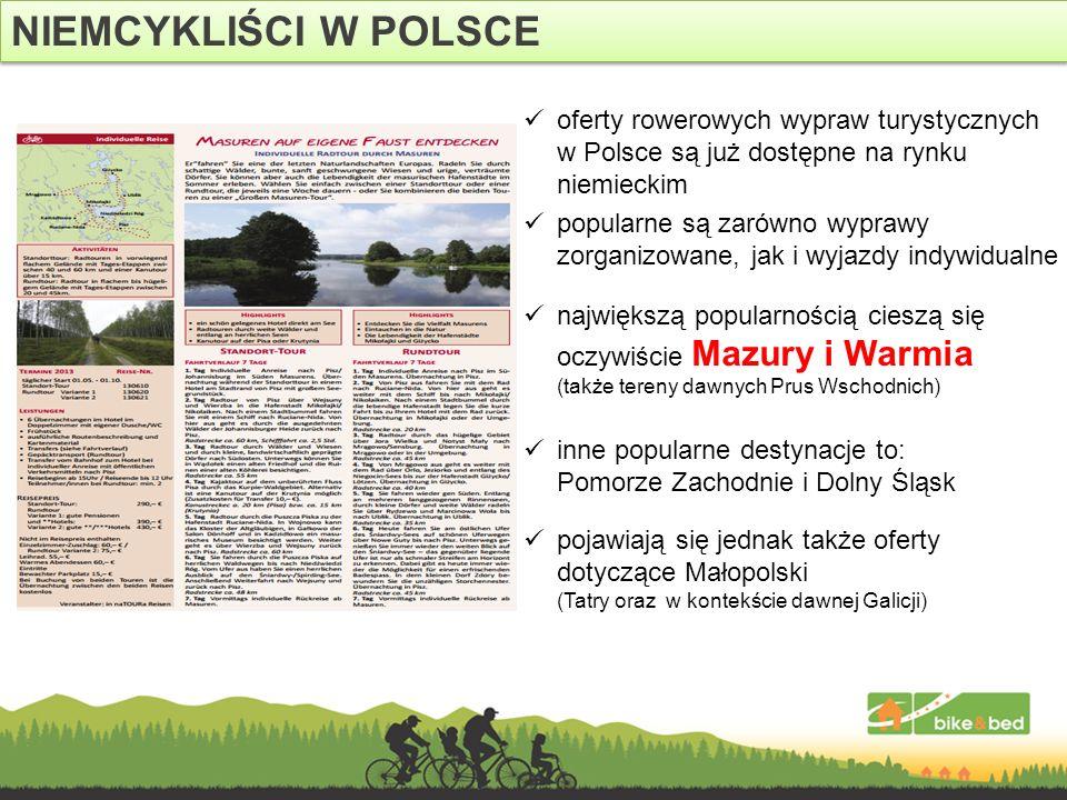 NIEMCYKLIŚCI W POLSCE największą popularnością cieszą się oczywiście Mazury i Warmia (także tereny dawnych Prus Wschodnich) popularne są zarówno wypra