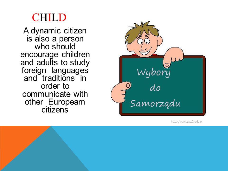 Dynamiczny obywatel to dorosły, który bierze udział w wyborach prezydenta, do sejmu, angażuje się w życie miasta.