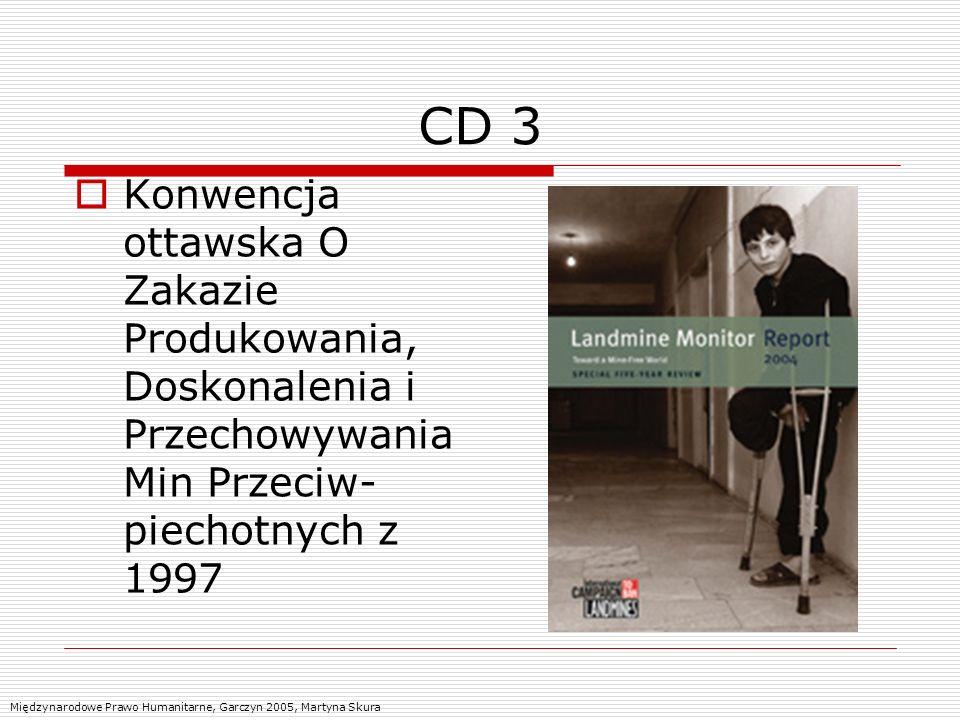CD 3 Konwencja ottawska O Zakazie Produkowania, Doskonalenia i Przechowywania Min Przeciw- piechotnych z 1997 Międzynarodowe Prawo Humanitarne, Garczy