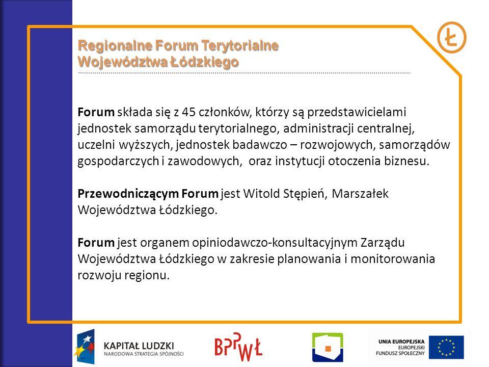 Regionalne Forum Terytorialne Województwa Łódzkiego Forum składa się z 45 członków, którzy są przedstawicielami jednostek samorządu terytorialnego, ad