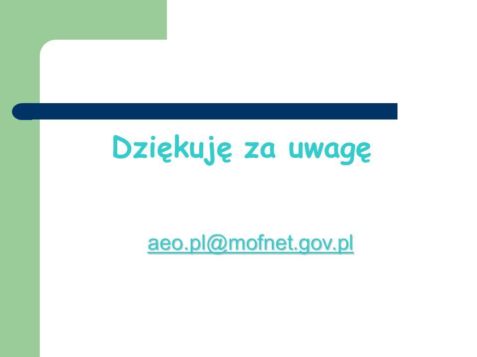 Dziękuję za uwagę aeo.pl@mofnet.gov.pl