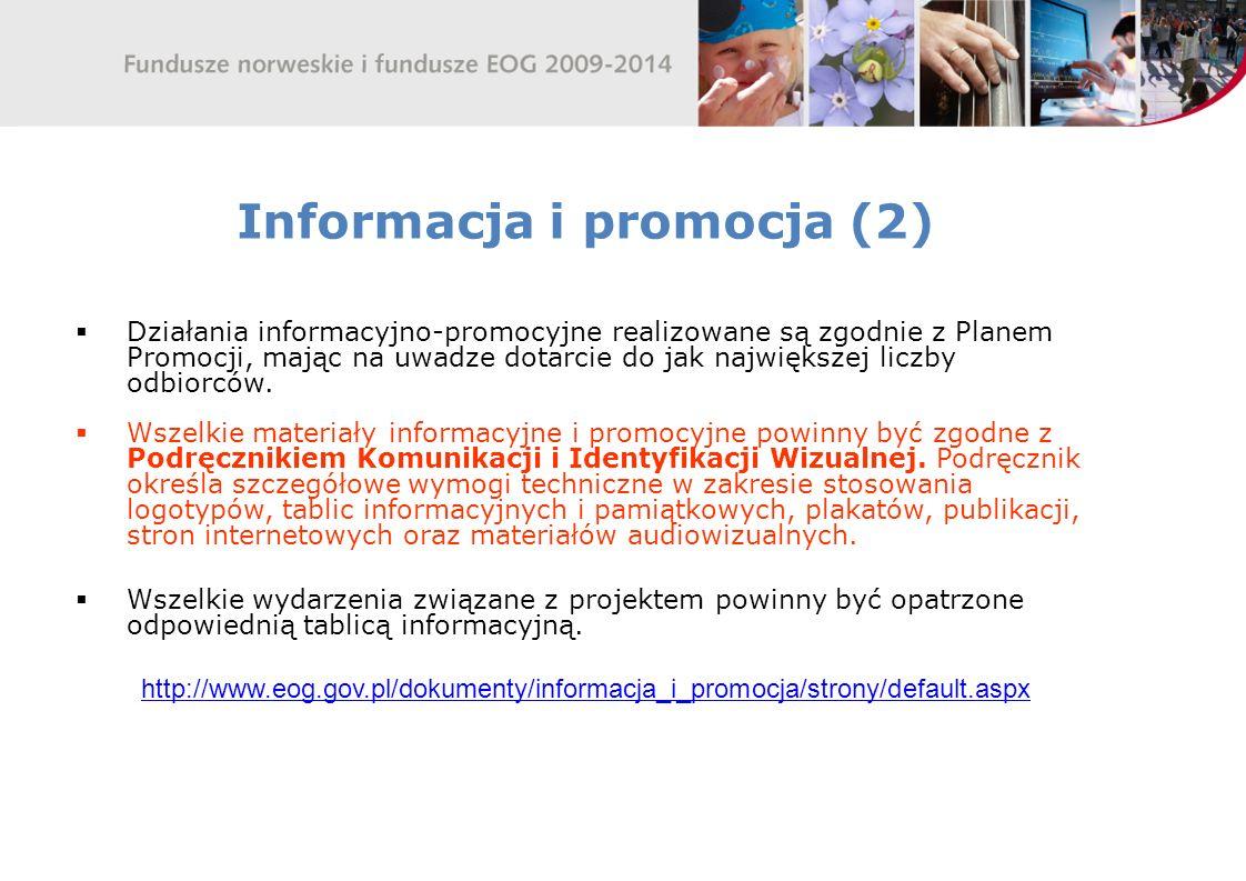Informacja i promocja (2) Działania informacyjno-promocyjne realizowane są zgodnie z Planem Promocji, mając na uwadze dotarcie do jak największej liczby odbiorców.