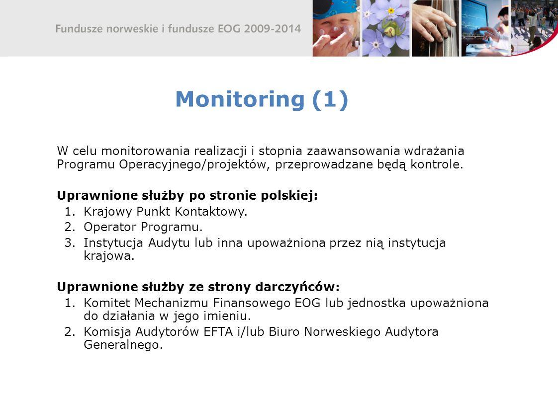 Monitoring (1) W celu monitorowania realizacji i stopnia zaawansowania wdrażania Programu Operacyjnego/projektów, przeprowadzane będą kontrole.
