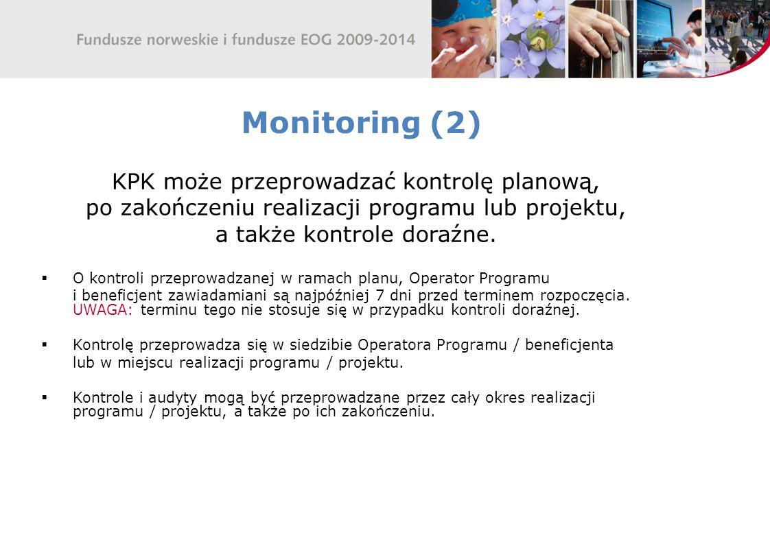 Monitoring (2) KPK może przeprowadzać kontrolę planową, po zakończeniu realizacji programu lub projektu, a także kontrole doraźne. O kontroli przeprow