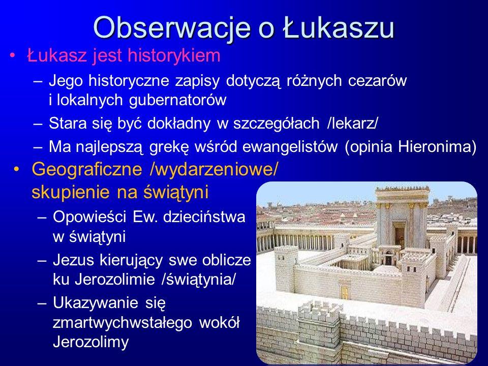 Obserwacje o Łukaszu Łukasz jest historykiem –Jego historyczne zapisy dotyczą różnych cezarów i lokalnych gubernatorów –Stara się być dokładny w szcze