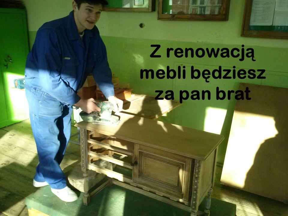 Z renowacj ą mebli b ę dziesz za pan brat