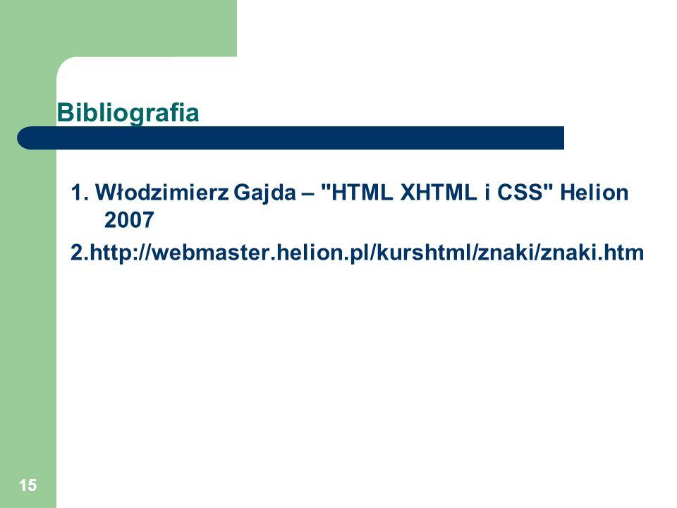 15 Bibliografia 1. Włodzimierz Gajda –