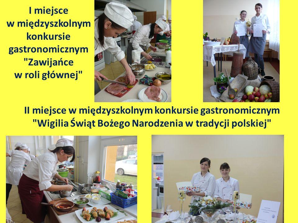 I miejsce w międzyszkolnym konkursie gastronomicznym Zawijańce w roli głównej II miejsce w międzyszkolnym konkursie gastronomicznym Wigilia Świąt Bożego Narodzenia w tradycji polskiej