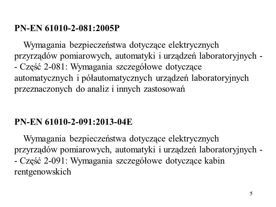 55 PN-EN 61010-2-081:2005P Wymagania bezpieczeństwa dotyczące elektrycznych przyrządów pomiarowych, automatyki i urządzeń laboratoryjnych - - Część 2-