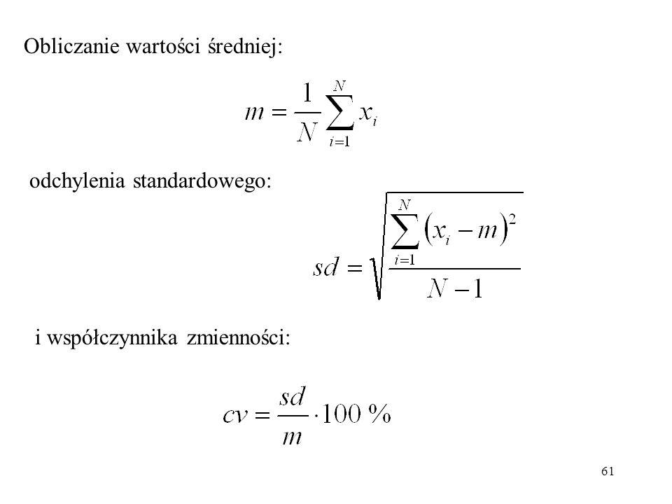 61 odchylenia standardowego: i współczynnika zmienności: Obliczanie wartości średniej: