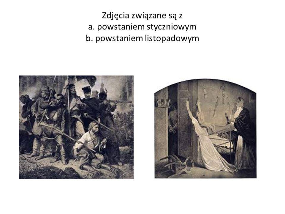 Zdjęcia związane są z a. powstaniem styczniowym b. powstaniem listopadowym
