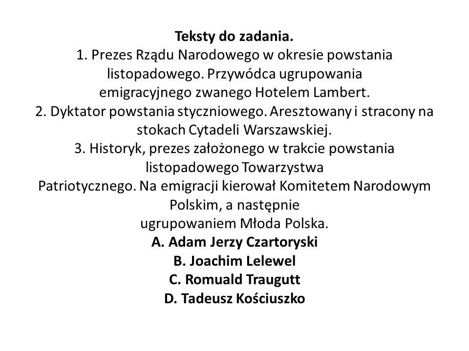 Teksty do zadania.1. Prezes Rządu Narodowego w okresie powstania listopadowego.