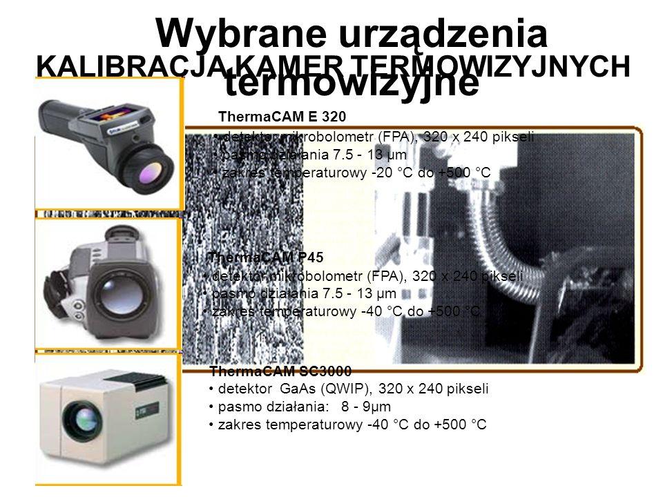 Wybrane urządzenia termowizyjne ThermaCAM E 320 detektor mikrobolometr (FPA), 320 x 240 pikseli pasmo działania 7.5 - 13 µm zakres temperaturowy -20 °C do +500 °C ThermaCAM P45 detektor mikrobolometr (FPA), 320 x 240 pikseli pasmo działania 7.5 - 13 µm zakres temperaturowy -40 °C do +500 °C ThermaCAM SC3000 detektor GaAs (QWIP), 320 x 240 pikseli pasmo działania:8 - 9µm zakres temperaturowy -40 °C do +500 °C