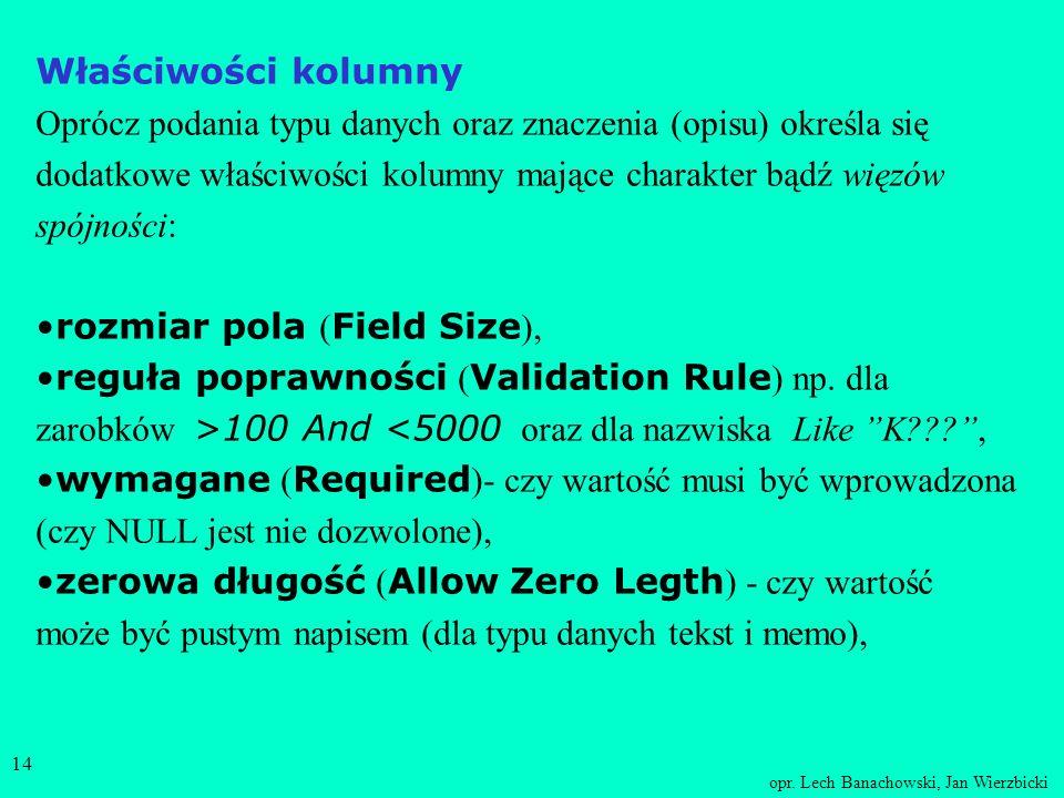 opr. Lech Banachowski, Jan Wierzbicki 13 Tabela z określonym w niej odnośnikiem do innej tabeli Dane z tabeli Wydawnictwa