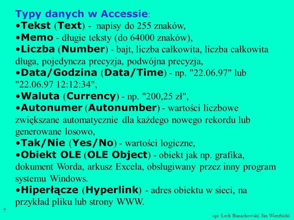 opr. Lech Banachowski, Jan Wierzbicki 6 Arkusz danych 1.przeglądać wiersze, 2.wyszukiwać (filtrować) wiersze, 3.wstawiać nowy wiersz, 4.usuwać dany wi