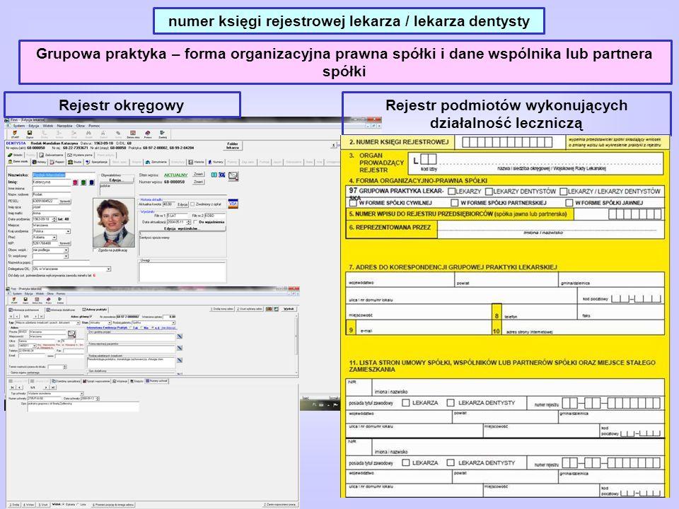 Grupowa praktyka – forma organizacyjna prawna spółki i dane wspólnika lub partnera spółki Rejestr okręgowy Rejestr podmiotów wykonujących działalność leczniczą