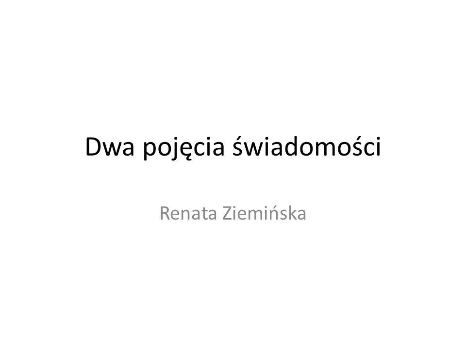 Dwa pojęcia świadomości Renata Ziemińska