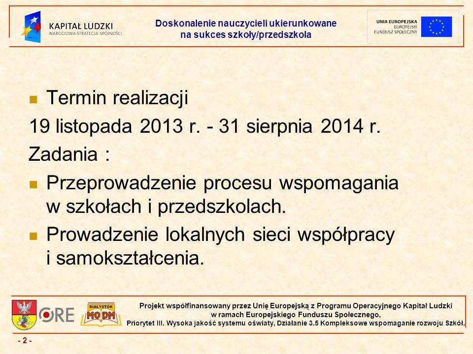 - 2 - Projekt współfinansowany przez Unię Europejską z Programu Operacyjnego Kapitał Ludzki w ramach Europejskiego Funduszu Społecznego, Priorytet III.