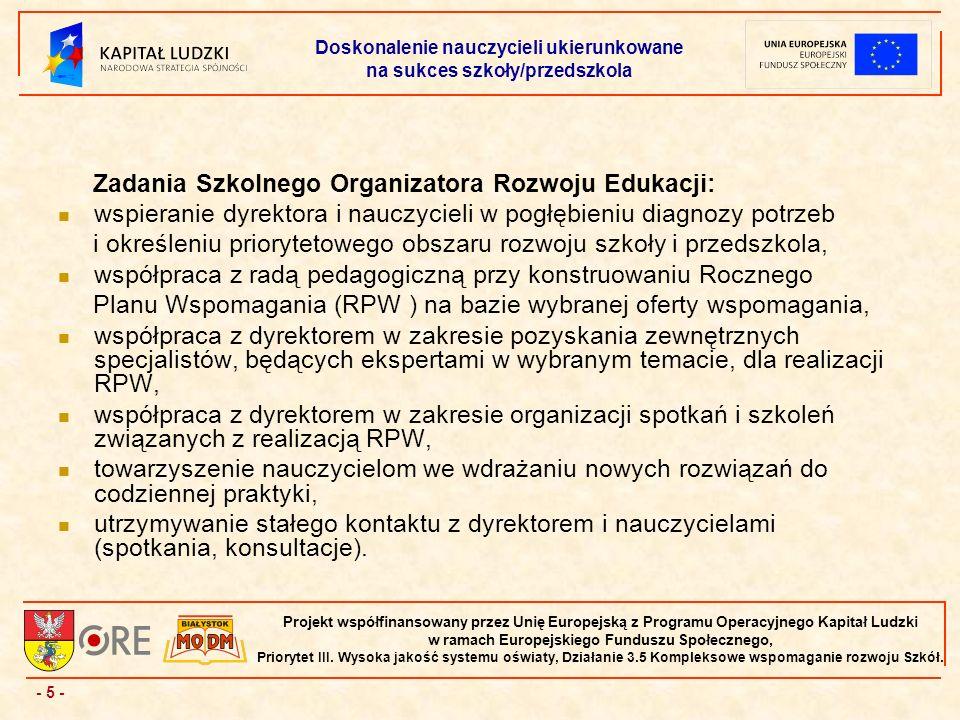 - 5 - Projekt współfinansowany przez Unię Europejską z Programu Operacyjnego Kapitał Ludzki w ramach Europejskiego Funduszu Społecznego, Priorytet III.