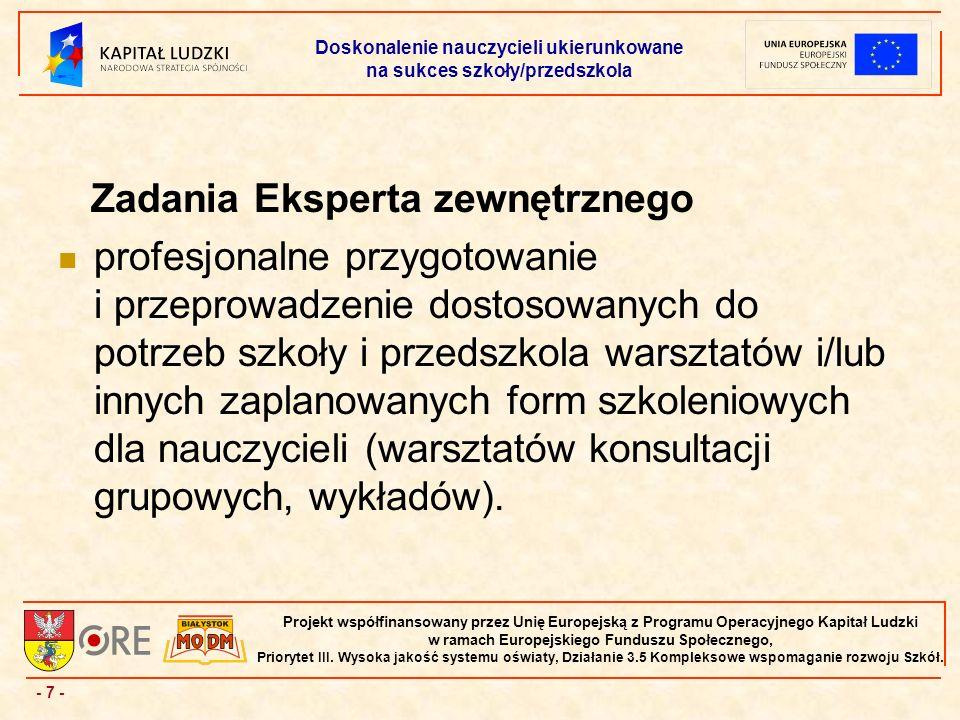 - 7 - Projekt współfinansowany przez Unię Europejską z Programu Operacyjnego Kapitał Ludzki w ramach Europejskiego Funduszu Społecznego, Priorytet III.