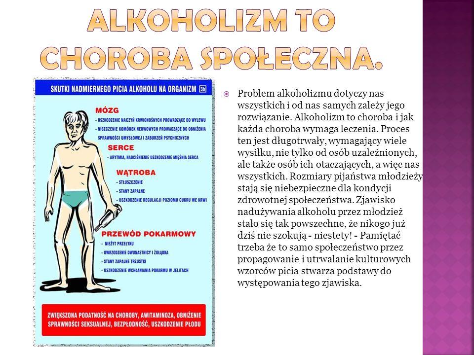 Problem alkoholizmu dotyczy nas wszystkich i od nas samych zależy jego rozwiązanie. Alkoholizm to choroba i jak każda choroba wymaga leczenia. Proces