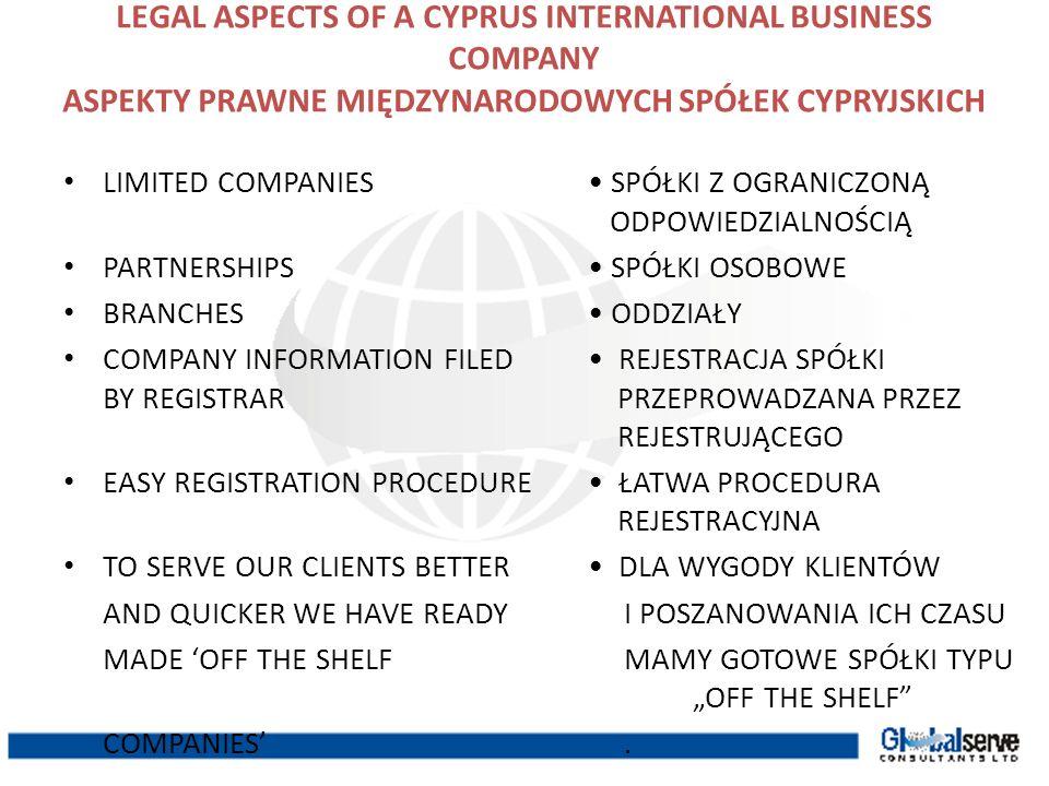 LEGAL ASPECTS OF A CYPRUS INTERNATIONAL BUSINESS COMPANY ASPEKTY PRAWNE MIĘDZYNARODOWYCH SPÓŁEK CYPRYJSKICH LIMITED COMPANIES SPÓŁKI Z OGRANICZONĄ ODP
