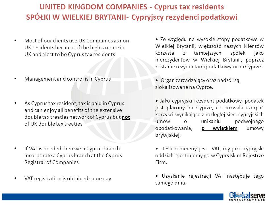 UNITED KINGDOM COMPANIES - Cyprus tax residents SPÓŁKI W WIELKIEJ BRYTANII- Cypryjscy rezydenci podatkowi Most of our clients use UK Companies as non-