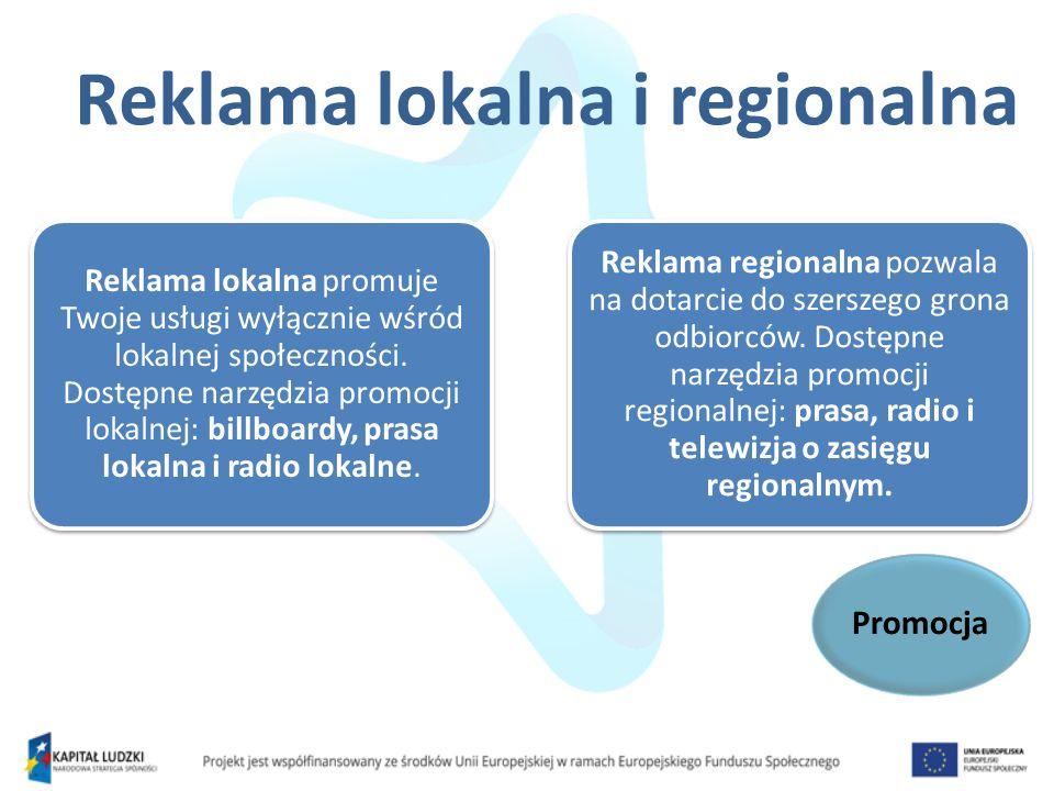 Reklama lokalna i regionalna Promocja Reklama lokalna promuje Twoje usługi wyłącznie wśród lokalnej społeczności. Dostępne narzędzia promocji lokalnej