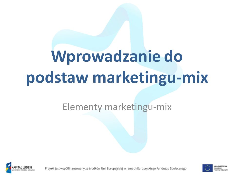 Wprowadzanie do podstaw marketingu-mix Elementy marketingu-mix