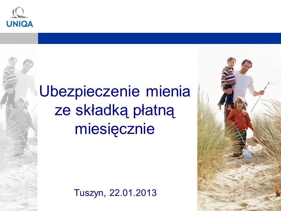 Slajd 1 Ubezpieczenie mienia ze składką płatną miesięcznie Tuszyn, 22.01.2013