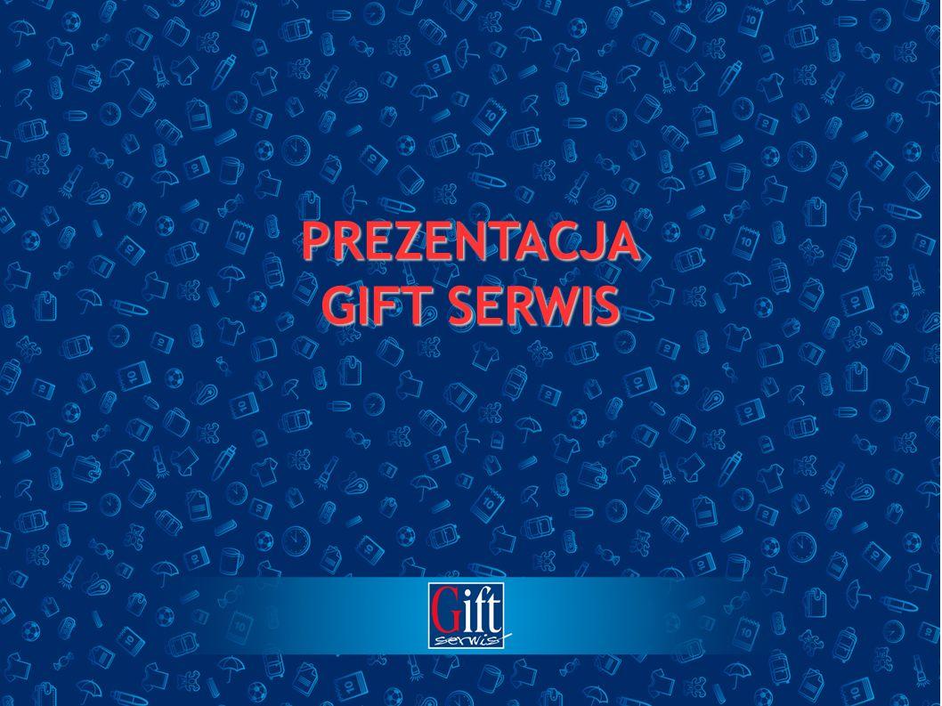 PREZENTACJA GIFT SERWIS