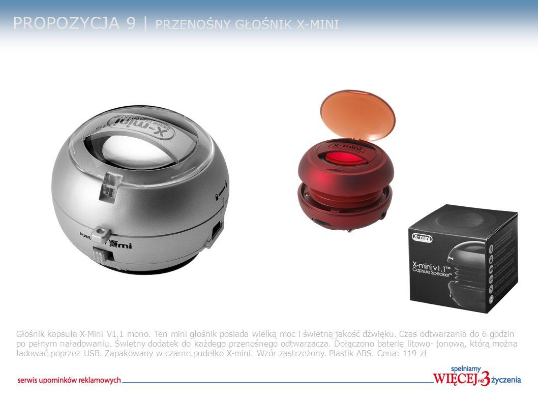 PROPOZYCJA 9 | PRZENOŚNY GŁOŚNIK X-MINI Głośnik kapsuła X-Mini V1.1 mono. Ten mini głośnik posiada wielką moc i świetną jakość dźwięku. Czas odtwarzan
