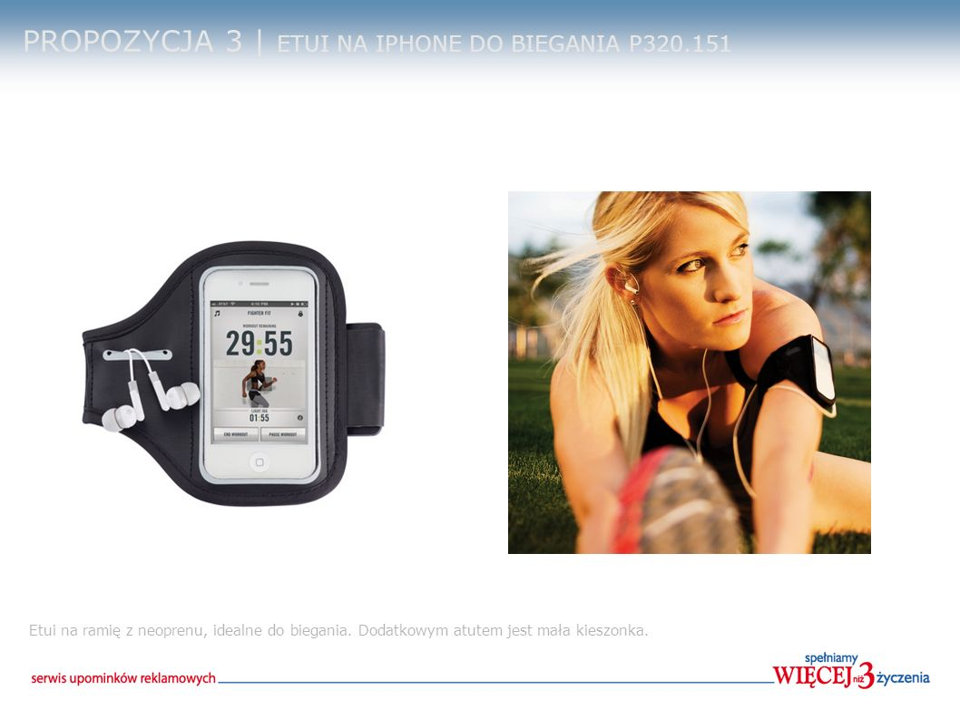 PROPOZYCJA 3 | ETUI NA IPHONE DO BIEGANIA P320.151 Etui na ramię z neoprenu, idealne do biegania. Dodatkowym atutem jest mała kieszonka.