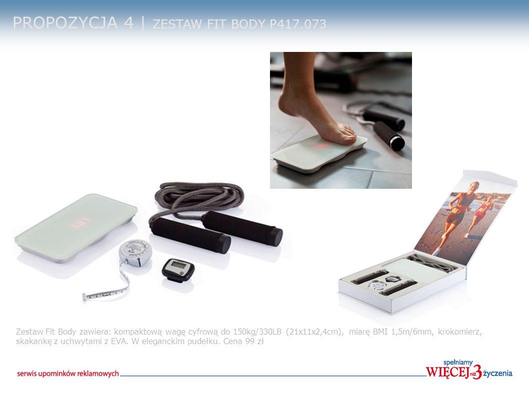 PROPOZYCJA 4 | ZESTAW FIT BODY P417.073 Zestaw Fit Body zawiera: kompaktową wagę cyfrową do 150kg/330LB (21x11x2,4cm), miarę BMI 1,5m/6mm, krokomierz,