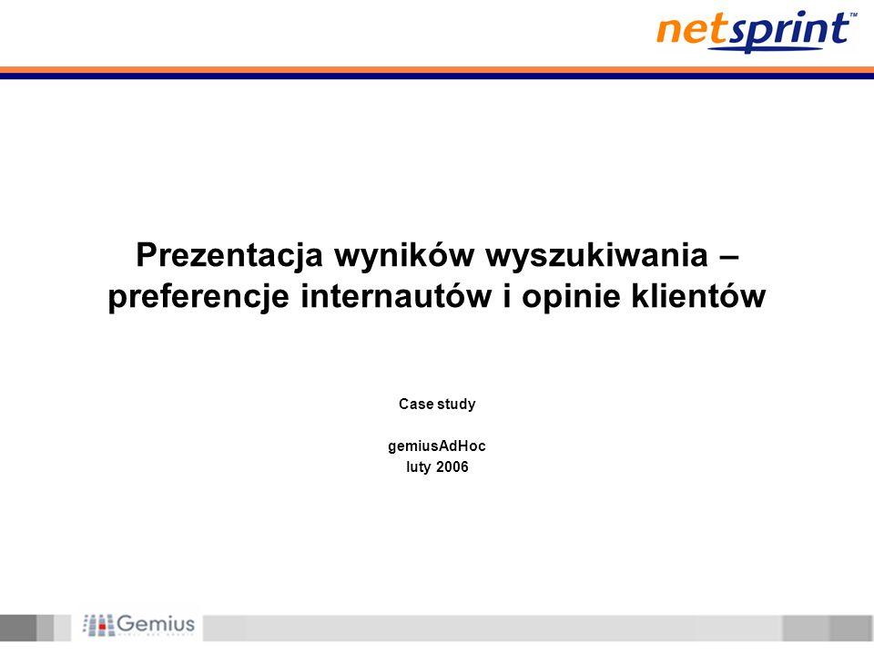 Case study gemiusAdHoc luty 2006 Prezentacja wyników wyszukiwania – preferencje internautów i opinie klientów