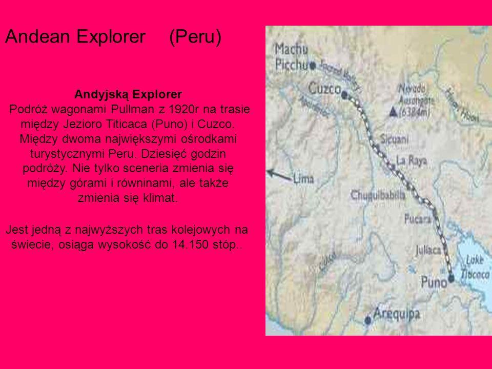 Jest jedną z najwyższych tras kolejowych na świecie, osiąga wysokość do 14.150 stóp..