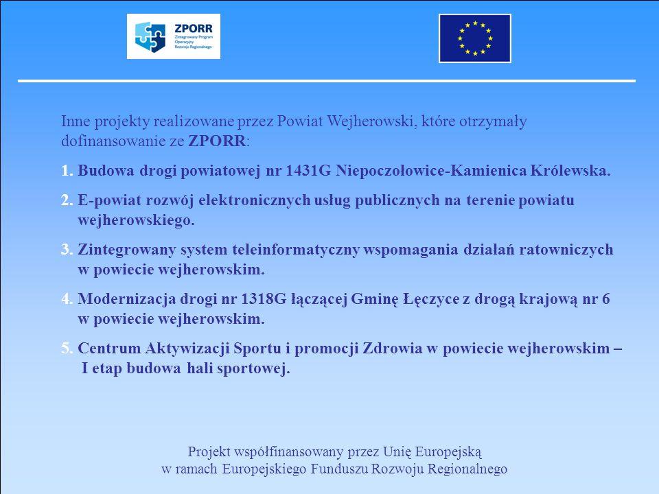 Projekt współfinansowany przez Unię Europejską w ramach Europejskiego Funduszu Rozwoju Regionalnego Inne projekty realizowane przez Powiat Wejherowski